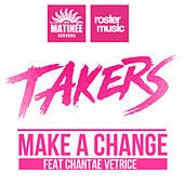 Play & Download Make a Change by The Takers | Napster
