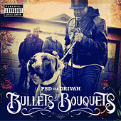 Bullets and Bouquets by Psd Tha Drivah