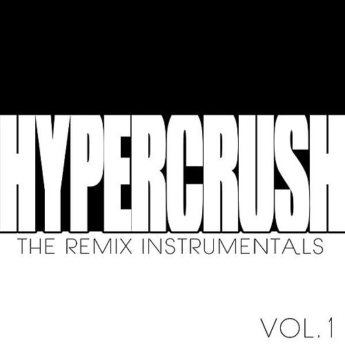 Play & Download Remixes Instrumentals by Hyper Crush | Napster