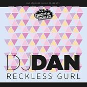 Reckless Gurl - Single by DJ Dan