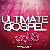 Play & Download Ultimate Gospel Vol. 3 Men of Gospel (Spirit Rising) by Various Artists | Napster