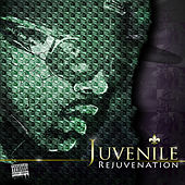 Play & Download Rejuvenation by Juvenile | Napster