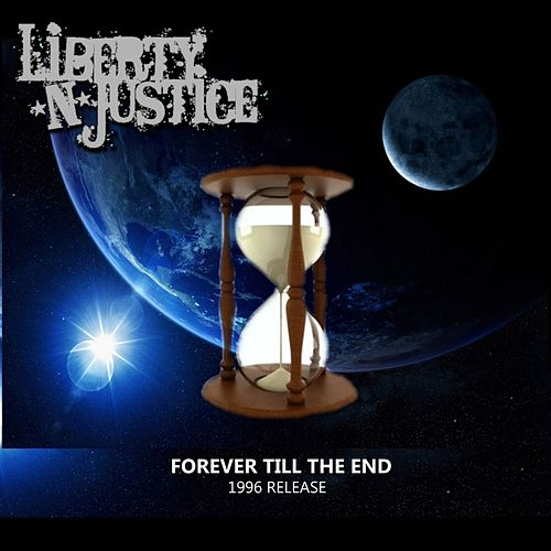 Play & Download Forever Till The End (1996) by Liberty n' Justice | Napster