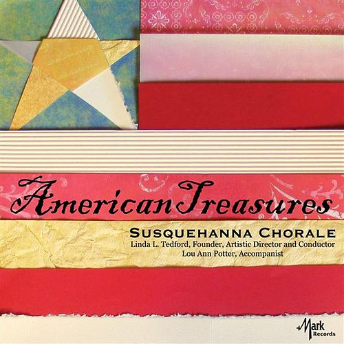 Play & Download American Treasures by Susquehanna Chorale | Napster