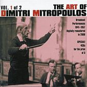 Play & Download The Art of Dimitri Mitropoulos, Vol. 1 (1941-1957) by Various Artists | Napster