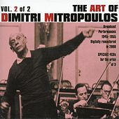 Play & Download The Art of Dimitri Mitropoulos, Vol. 2 (1945-1955) by Various Artists | Napster