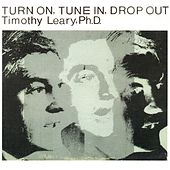 Play & Download Turn On, Tune In, Drop Out by Timothy Leary | Napster