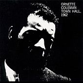 Play & Download Town Hall (1962) by Ornette Coleman | Napster