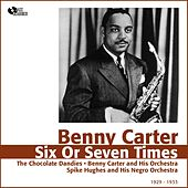 Six or Seven Times (1929 - 1933) by Benny Carter