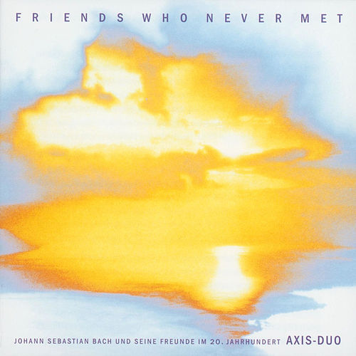 Friends Who Never Met by Axis-Duo
