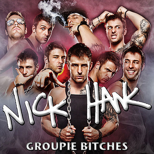 Groupie Bitches by Nick Hawk