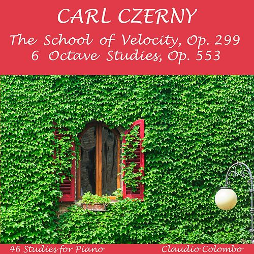 Play & Download Czerny : The School of Velocity Op. 299 and 6 Octave Studies Op. 553 by Claudio Colombo | Napster