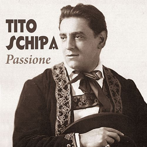 Play & Download Passione by Tito Schipa | Napster