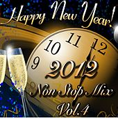 Play & Download Happy New Year 2012 Non Stop Mix, Vol. 4 by Disco Fever | Napster