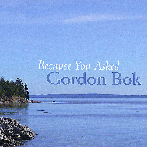 Because You Asked by Gordon Bok