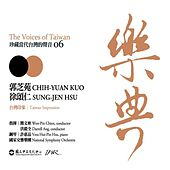 Play & Download The Voices of Taiwan 06 - Chih-Yuan Kuo & Sung-Jen Hsu by NSO Taiwan Philharmonic | Napster