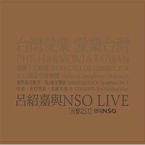 Shostakovich: Symphony No. 4 - Strauss: Ein Heldenleben by NSO Taiwan Philharmonic