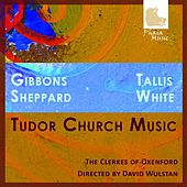 Play & Download Tudor Church Music by The Clerkes Of Oxenford | Napster