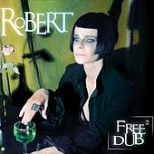Play & Download Free dub, Vol. 2 (Remix) by Robert | Napster