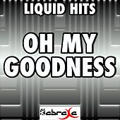 Oh My Goodness - Remake Tribute to Olly Murs by Liquid Hits