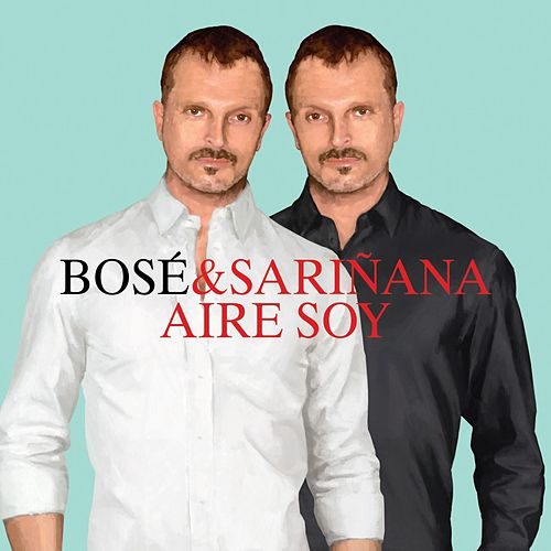 Play & Download Aire soy (feat. Ximena Sariñana) by Miguel Bosé | Napster