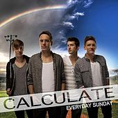 Play & Download Calculate by Everyday Sunday | Napster