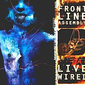 Play & Download Live Wired by Front Line Assembly | Napster