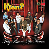 Play & Download Hay Amores Que Matan by Grupo Kien | Napster