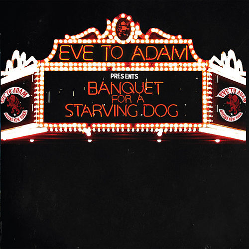 Play & Download Banquet for a Starving Dog by Eve to Adam | Napster