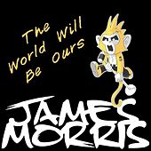 The World Will Be Ours (Punky Pets) by James Morris