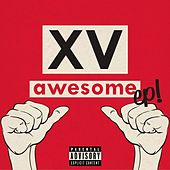 Play & Download Awesome EP! by XV | Napster