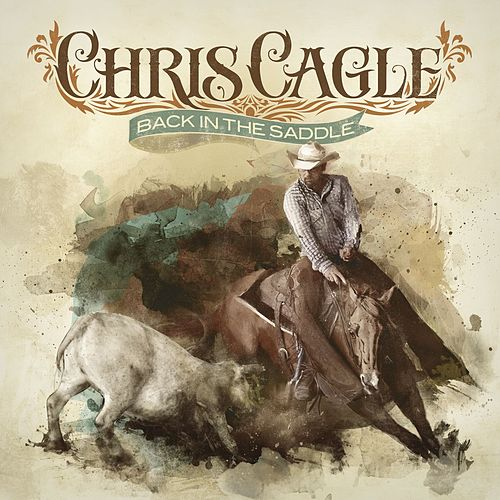 Play & Download Back In The Saddle by Chris Cagle | Napster