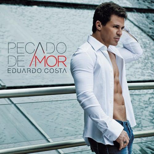 Play & Download Pecado de Amor by Eduardo Costa | Napster