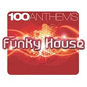100 Anthems Funky House by Various Artists