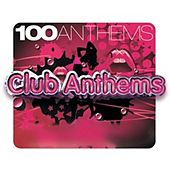 Play & Download 100 Anthems Club Anthems by Various Artists | Napster