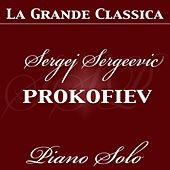 Play & Download Sergei Prokofiev: Piano Solo (Piano Solo played by the composer) by Sergei Prokofiev | Napster