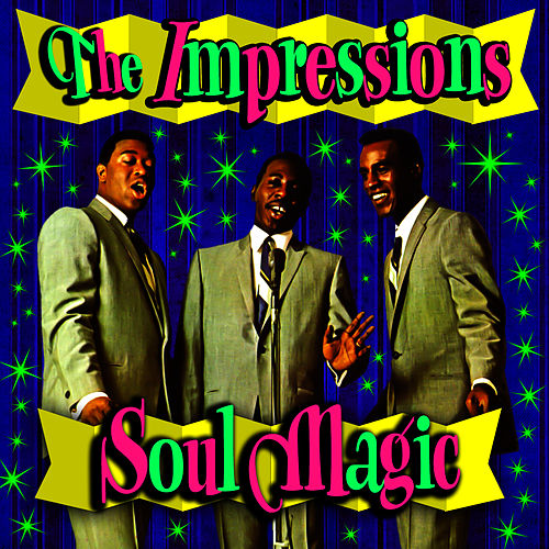 Play & Download Soul Magic by The Impressions | Napster