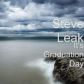 Play & Download It's Graduation Day by Steve Leak | Napster