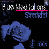 Play & Download Blue Meditations: Samadhi by DJ MNX | Napster