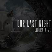 Play & Download Liberate Me by Our Last Night | Napster