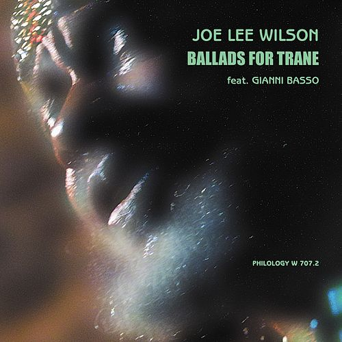 Ballads for Trane by Joe Lee Wilson