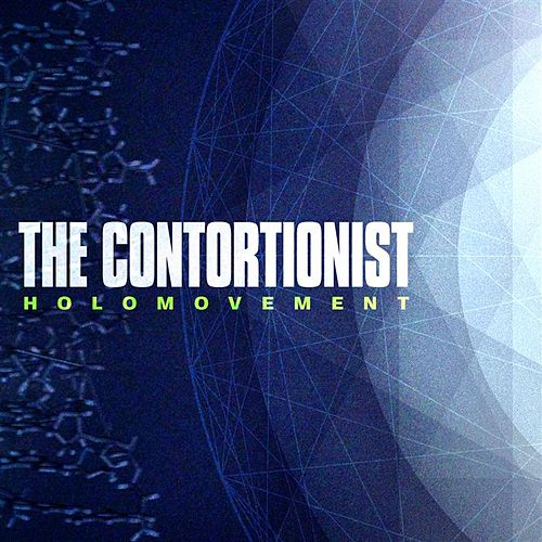 Play & Download Holomovement by The Contortionist | Napster