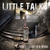 Play & Download Little Talks by Don't Listen To a Word | Napster
