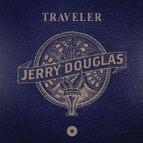 Play & Download Traveler by Jerry Douglas | Napster