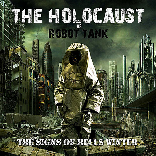 Play & Download Signs of Hells Winter by The Holocaust | Napster