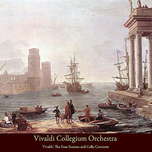 Play & Download Vivaldi: the Four Seasons - Cello Concerto by Vivaldi Collegium Orchestra | Napster