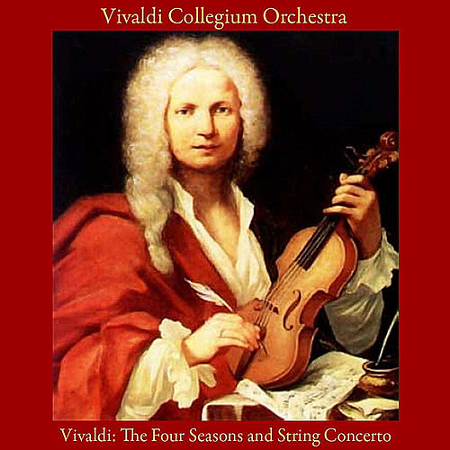 Play & Download Vivaldi: the Four Seasons - String Concerto by Vivaldi Collegium Orchestra | Napster