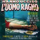 Hanno ucciso l'Uomo Ragno 2012 by Max Pezzali