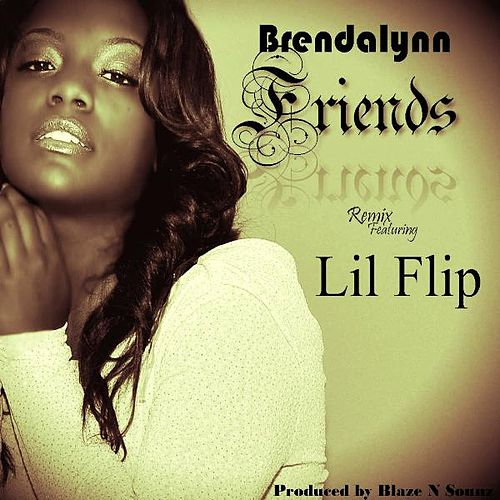 Play & Download Friends - The Official Remix (feat. Lil Flip) by Brendalynn | Napster