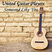 Play & Download Someone Like You (in the Style of Adele) [Instrumental Version] by United Guitar Players | Napster